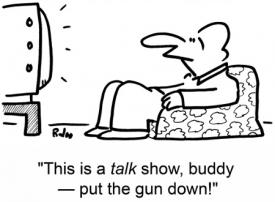 """""""This is a talk show, buddy—put the gun down!"""""""
